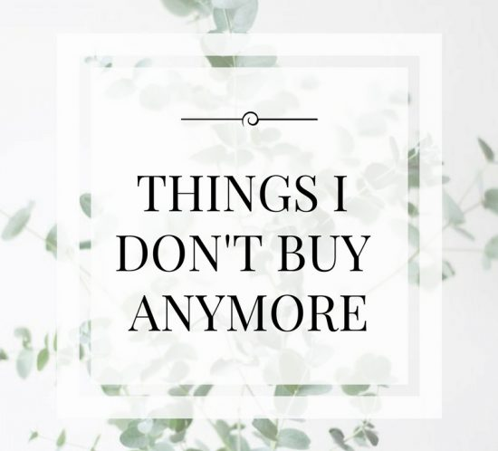 Minimalism | Things I Don't Buy Anymore