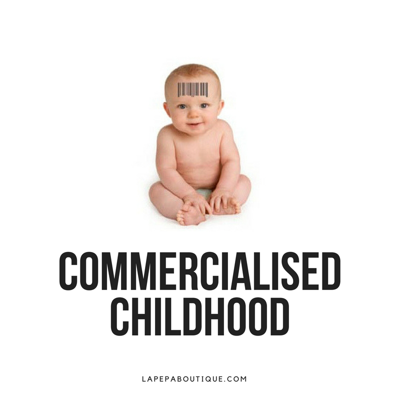 "Commercialised Childhood Part 2 | From Creative Play to ""Toy Consumption"" 1"