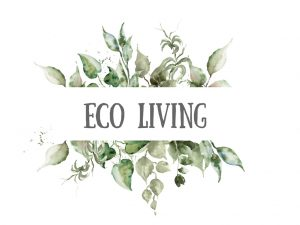 eco living, sustainable living